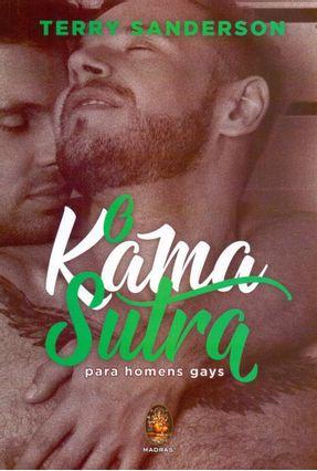 O Kama Sutra Para Homens Gays - Sanderson,Terry | Tagrny.org