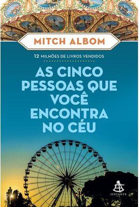 As Cinco Pessoas Que Você Encontra No Céu - Albom,Mitch | Hoshan.org