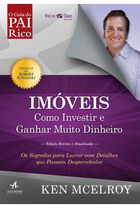 Imóveis - Como Investir e Ganhar Muito Dinheiro - Mcelroy,Ken   Nisrs.org