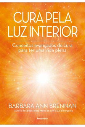 Cura Pela Luz Interior - Brennan,Barbara Ann   Hoshan.org