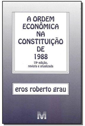 Ordem Economica na Constituicao De 1988 - 19ª Ed. 2018 - Grau,Eros Roberto | Hoshan.org