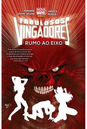 Fabulosos Vingadores - Rumo Ao Eixo - Rick Remender Greene,Sanford Daniel Acunã   Tagrny.org