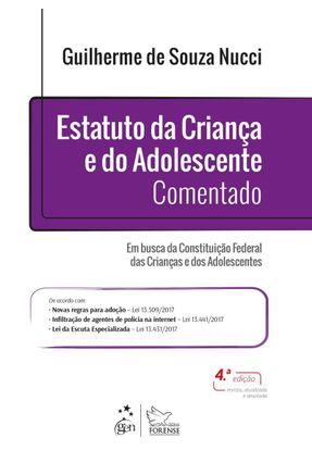 Estatuto da Criança e do Adolescente Comentado - 4ª Ed. 2018 - Nucci,Guilherme de Souza   Hoshan.org