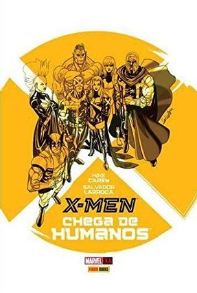 X-Men - Chega De Humanos - Carey,Mike Larroca,Salvador | Hoshan.org