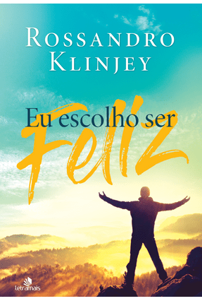Eu Escolho Ser Feliz - Klinjey,Rossandro pdf epub