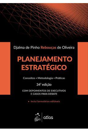 Planejamento Estratégico - Conceitos - Metodologia - Práticas - 34ª Ed. 2018 - Oliveira,Djalma de Pinho Rebouças de | Hoshan.org