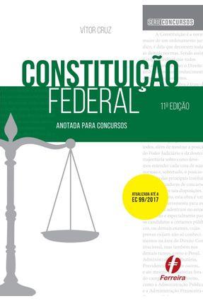 CONSTITUIÇÃO FEDERAL ANOTADA PARA CONCURSOS - Cruz,Vítor | Hoshan.org