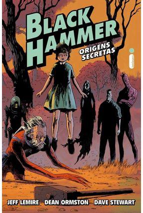 Black Hammer - Origens Secretas - Graphic Novel, Vol.1 - Ormston,Dean Stewart,Dave Lemire,Jeff pdf epub