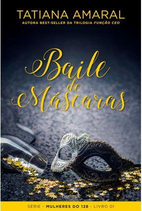 Baile De Máscaras - Amaral,Tatiana | Hoshan.org