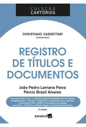 Registro De Títulos E Documentos - Col. Cartórios - 3ª Ed. 2018 - JOÃO PEDRO LAMANA PAIVA Pércio Brasil Alvares Christiano Cassetari | Hoshan.org