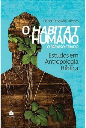 Habitat Humano - o Paraíso Criado - Heber Carlos de Campos   Hoshan.org