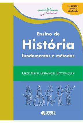 Ensino De História - Fundamentos E Métodos - Circe Maria Fernandes Bittencourt pdf epub