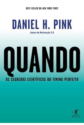 Quando - Os Segredos Científicos Do Timing Perfeito - Pink,Dan pdf epub