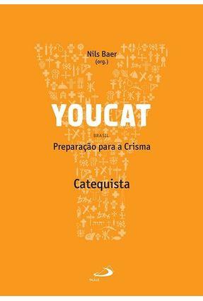 Youcat - Preparação Para A Crisma - Catequista - Nils Baer | Nisrs.org