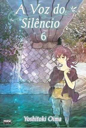 A Voz do Silêncio - Koe No Katachi - Vol. 6 - YOSHITOKI OIMA   Hoshan.org