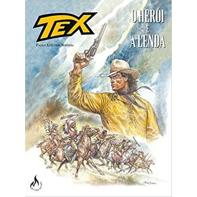 Tex Graphic Novel - o Herói e A Lenda