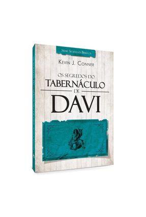 Os Segredos Do Tabernáculo De Davi - Kevin J. Conner | Nisrs.org