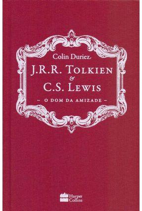 J.R.R. Tolkien e C.S. Lewis - o Dom da Amizade - Duriez,Colin | Tagrny.org
