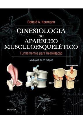 Cinesiologia do Aparelho Musculoesquelético - Fundamentos Para A Reabilitação - 3ª Ed. 2018 - Neumann,Donald A. pdf epub
