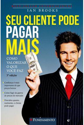 Seu Cliente Pode Pagar Mais - Brooks,Ian | Nisrs.org