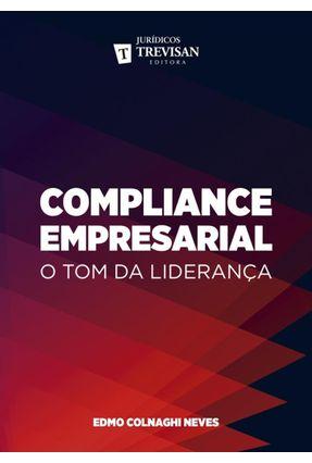 Compliance Empresarial - O Tom da Liderança - Neves,Edmo Colnaghi | Nisrs.org