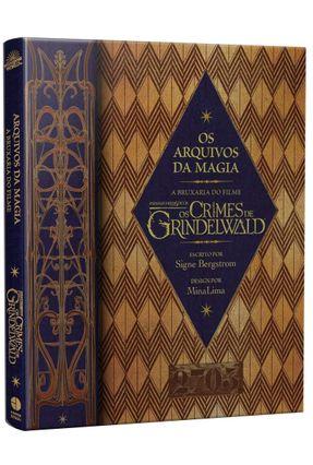 """Os Arquivos da Magia - Explore O Mundo Encantado De """"Animais Fantásticos: Os Crimes De Grindelwald"""" - Bergstrom ,Signe pdf epub"""
