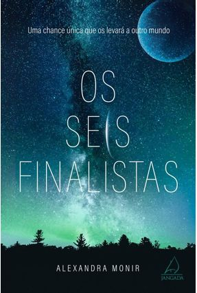 Os Seis Finalistas - Monir,Alexandra | Tagrny.org