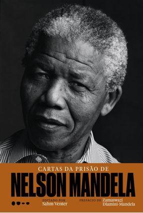 Cartas da Prisão De Nelson Mandela - Mandela,Nelson Venter,Sahm | Hoshan.org