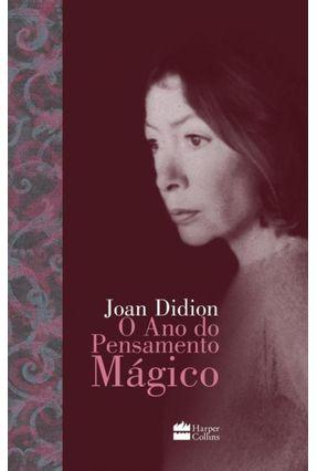 O Ano do Pensamento Mágico - Didion,Joan | Tagrny.org