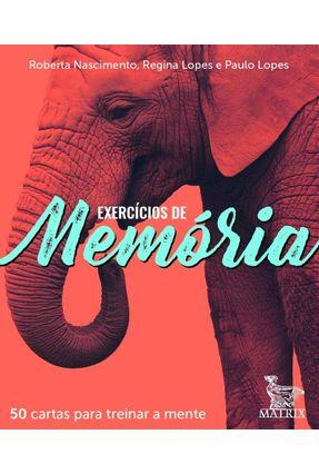 Exercícios De Memória - 50 Cartas Para Treinar A Mente - Nascimento,Roberta Lopes,Regina Lopes,Paulo | Tagrny.org