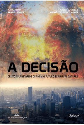 A Decisão - Cristos Planetários Definem O Futuro Espiritual da Terra - Gomes ,Samuel pdf epub