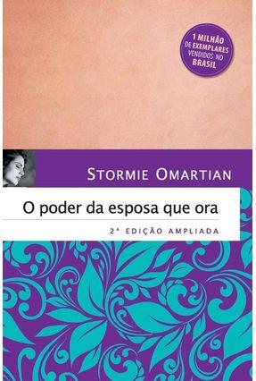O Poder Da Esposa Que Ora - Capa Dura - Edição Especial Saraiva - Omartian,Stormie | Hoshan.org