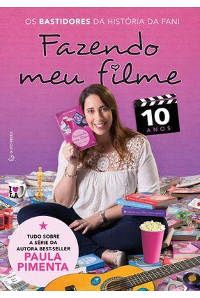 Fazendo Meu Filme 10 Anos - Os Bastidores da História De Fani - Pimenta,Paula pdf epub