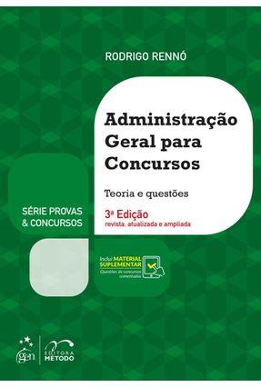 Série Provas & Concursos - Administração Geral Para Concursos - RENNÓ,RODRIGO   Tagrny.org