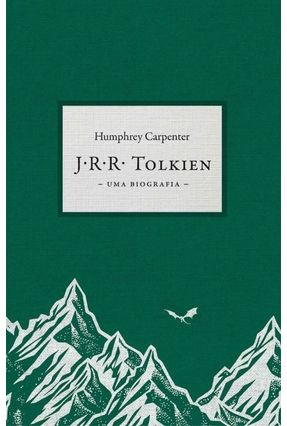 J.R.R. Tolkien - Uma Biografia - Carpenter,Humphrey | Tagrny.org