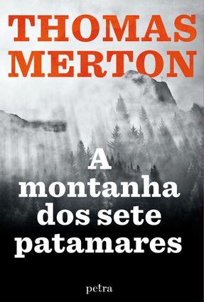 A Montanha Dos Sete Patamares - Merton,Thomas   Nisrs.org