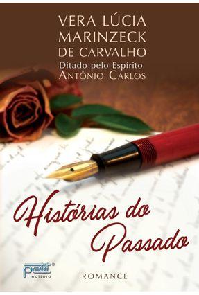 Histórias do Passado - Carlos,Antonio Carvalho,Vera Lúcia Marinzeck de Carvalho,Vera Lúcia Marinzeck de | Hoshan.org