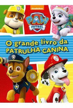 Patrulha Canina - O Grande Livro Da Patrulha Canina - Ciranda Cultural   Hoshan.org