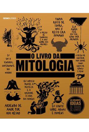 O Livro da Mitologia - Col. Grandes Ideias - Globo Livros   Nisrs.org