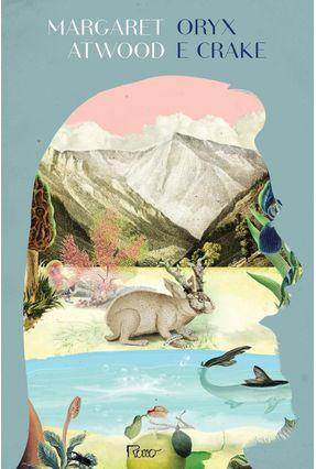 Oryx e Crake - Atwood,Margaret   Nisrs.org