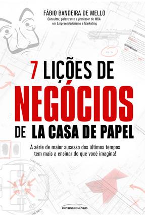 7 Lições De Negócios De La Casa De Papel - Mello,Fábio Bandeira De pdf epub