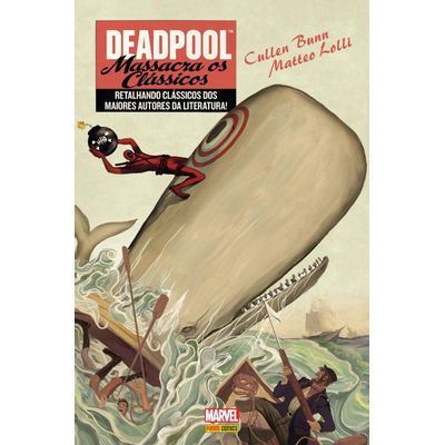 Deadpool - Massacra Os Clássicos