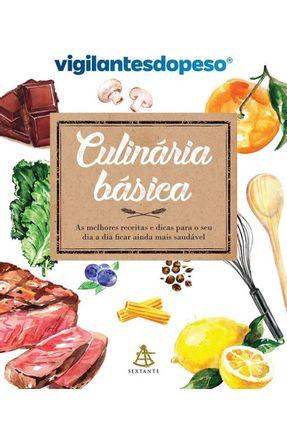 Culinária Básica - As Melhores Receitas E Dicas Para O Seu Dia A Dia Ficar Ainda Mais Saudável - Vigilantes do Peso pdf epub