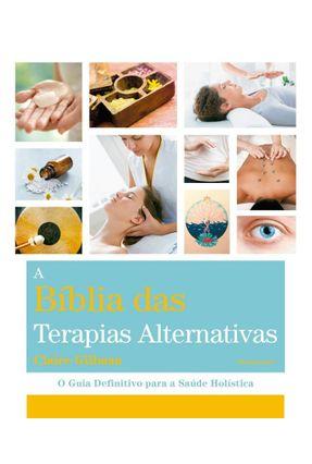 Bíblia Das Terapias Alternativas - Gillman,Claire | Hoshan.org