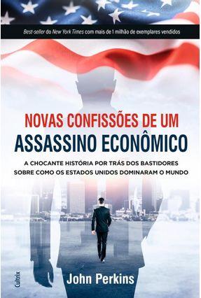 Novas Confissões De Um Assassino Econômico - Perkins,John   Hoshan.org
