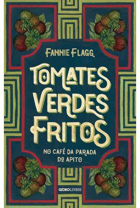 Tomates Verdes Fritos No Café da Parada do Apito - Flagg,Fannie | Hoshan.org