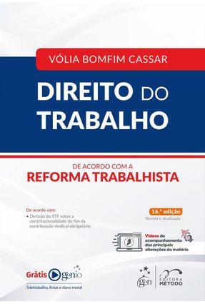Direito do Trabalho - De acordo com a Reforma Trabalhista - 16ª Ed. 2018 - Vólia Bomfim Cassar | Hoshan.org
