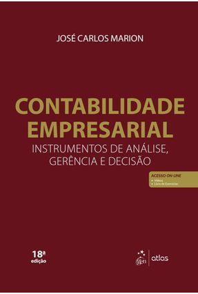 Contabilidade Empresarial - Instrumentos de Análise, Gerência e Decisão - 18ª Ed. 2018 - Marion,José Carlos pdf epub