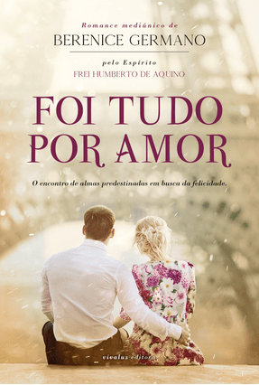 Foi Tudo Por Amor - Germano,Berenice | Tagrny.org
