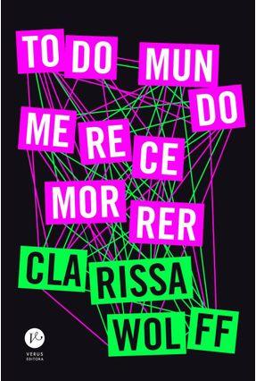 Todo Mundo Merece Morrer - Wolff,Clarissa   Hoshan.org